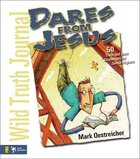 Wild Truth Journal: Dares From Jesus Paperback