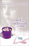 Color the Sidewalk For Me (#02 in Bradleyville Series) Paperback