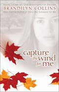 Capture the Wind For Me (#03 in Bradleyville Series) Paperback