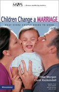 Children Change a Marriage Paperback