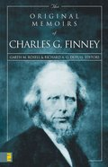 The Original Memoirs of Charles G Finney Paperback
