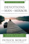 Man in the Mirror: Devotions For the Man in the Mirror Paperback