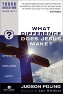 What Difference Does Jesus Make? (2003) (#10 in Tough Questions Series) Paperback