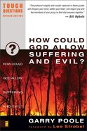 How Could God Allow Suffering and Evil (#12 in Tough Questions Series) Paperback