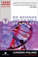 Do Science and the Bible Conflict? (2003) (#14 in Tough Questions Series) Paperback