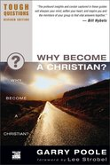 Why Become a Christian? (2003) (#15 in Tough Questions Series) Paperback