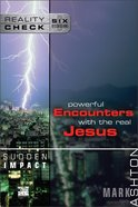 Sudden Impact: Powerful Encounters With the Real Jesus (Reality Check Series) Paperback