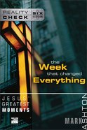 Jesus' Greatest Moments: The Week That Changed Everything (Reality Check Series) Paperback