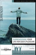 Surrendering Your Life For God's Pleasure (Doing Life Together Series)