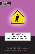Serving in Your Church Prayer Ministry (Zondervan Practical Ministry Guide Series) Paperback