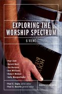 Exploring the Worship Spectrum (Counterpoints Series) Paperback