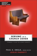 Serving as a Church Usher (Zondervan Practical Ministry Guide Series) Paperback