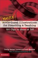 More Movie-Based Illustrations For Preaching and Teaching (Vol 2) Paperback