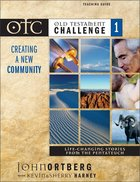 Otc #01: Creating a New Community Teaching Guide (Old Testament Challenge) Paperback