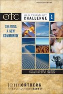 Otc #01: Creating a New Community Discussion Guide (Old Testament Challenge) Paperback