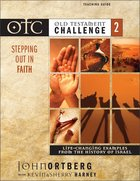 Otc #02: Stepping Out in Faith Teaching Guide (Old Testament Challenge) Paperback