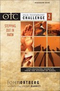 Otc #02: Stepping Out in Faith Discussion Guide (Old Testament Challenge) Paperback