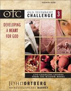 Otc #03: Developing a Heart For God Teacher Guide (Old Testament Challenge) Paperback