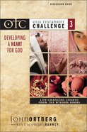 Otc #03: Developing a Heart For God Discussion Guide (Old Testament Challenge) Paperback