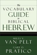 The Vocabulary Guide to Biblical Hebrew Paperback