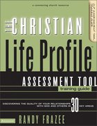 Christian Life Profile Assessment Tool Training Guide (Connenting Church Resources Series) Paperback