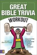 Zondervan's Great Bible Trivia Workout Paperback