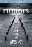 Rumors of Another World: What on Earth Are We Missing?