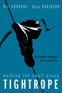 Walking the Small Group Tightrope Paperback