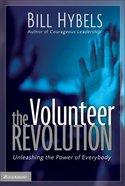 The Volunteer Revolution: Unleasing the Power of Everybody Hardback