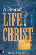 A Shorter Life of Christ Paperback