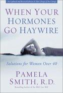 When Your Hormones Go Haywire Paperback
