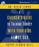 A Chicken's Guide to Talking Turkey With Your Kids About Sex CD
