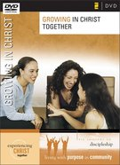 Growing in Christ Together DVD (Experiencing Christ Together Series) DVD