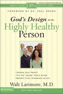 God's Design For the Highly Healthy Person (God's Design For Total Health Series) Paperback