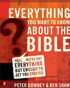 Everything You Want to Know About the Bible Paperback