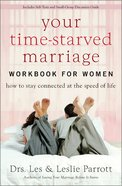 Your Time-Starved Marriage Workbook For Women Paperback