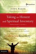 Taking An Honest and Spiritual Inventory (#02 in Celebrate Recovery Participant's Guide Series) Paperback