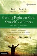 Getting Right With God, Yourself, and Others (#03 in Celebrate Recovery Participant's Guide Series) Paperback