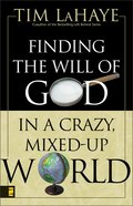 Finding the Will of God in a Crazy Mixed-Up World Paperback