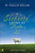 A Shepherd Looks At Psalm 23 (Large Print) Paperback