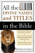 All the Divine Names and Titles in the Bible Paperback