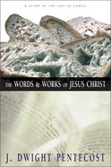 The Words and Works of Jesus Christ Hardback