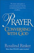 Prayer: Conversing With God Paperback