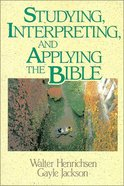 Studying, Interpreting & Applying the Bible Paperback