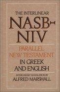 Nasb/Niv Interlinear Parallel New Testament Hardback