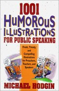 1001 Humorous Illustrations For Public Speaking Paperback