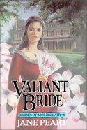 Valiant Bride (#01 in Brides Of Montclair Series) Paperback