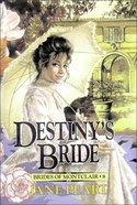 Destiny's Bride (#08 in Brides Of Montclair Series) Paperback