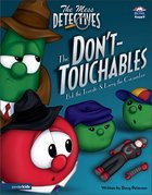 The Don't-Touchables (#02 in Veggie Tales: The Mess Detectives (Veggietales) Series) Hardback