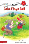 Jake Plays Ball (I Can Read!2/jake Series) Paperback